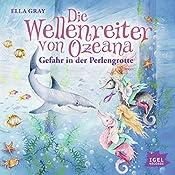 Gefahr in der Perlengrotte (Die Wellenreiter von Ozeana 2) | Ella Gray