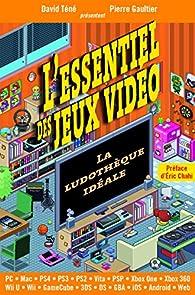 L'essentiel des jeux vidéo par Pierre Gaultier