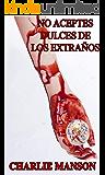 NO ACEPTES DULCES DE LOS EXTRAÑOS