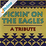 Pickin' On The Eagles - A Tribute