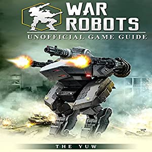 War Robots Unofficial Game Guide Audiobook