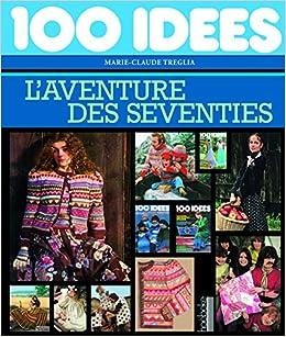«100 idées»: L'aventure des seventies