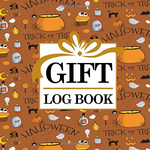 Download Gift Log Book: Baby Shower Gift Log, Gift Log Notebook, Gift Card Registry, Gift Registry Checklist, Recorder, Organizer, Keepsake for All Occasions, Cute Halloween Cover (Gift Log Books) (Volume 23) PDF