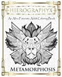Hierographyx:  An Afro-Futuristic Coloring Book: Metamorphosis by  Micah S Wilson in stock, buy online here