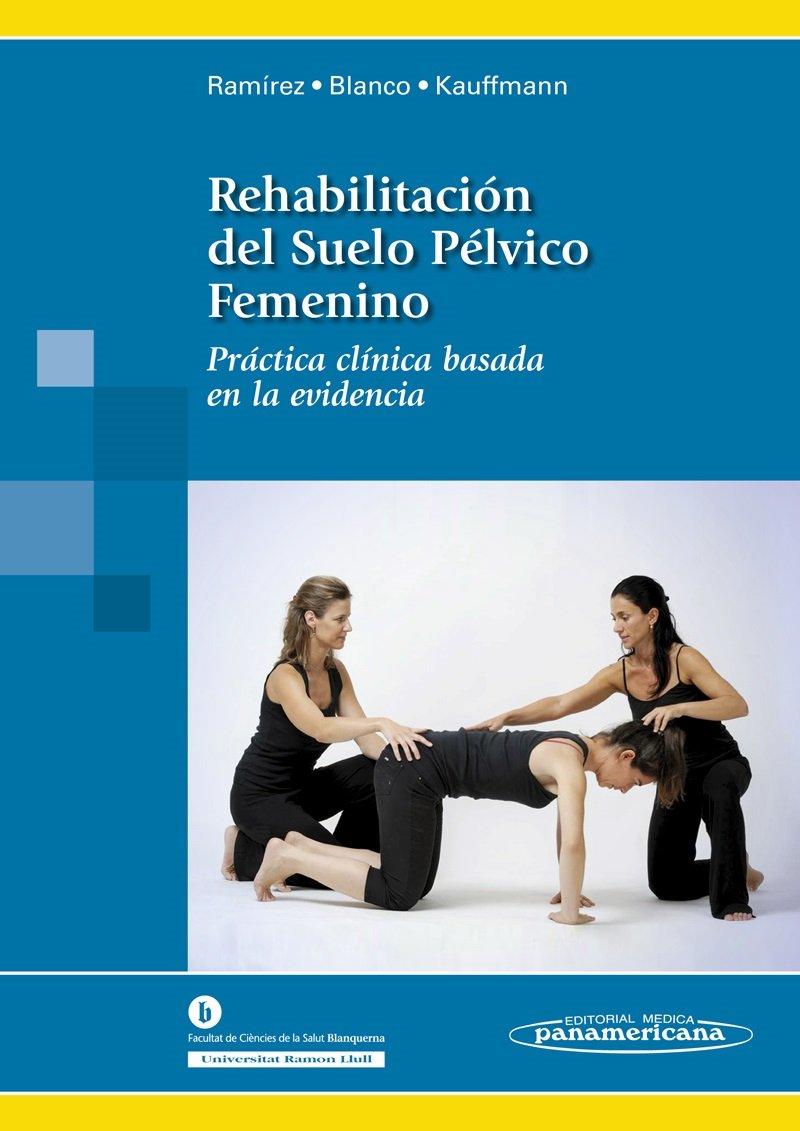 Rehabilitación del Suelo Pélvico Femenino / Rehabilitation ...