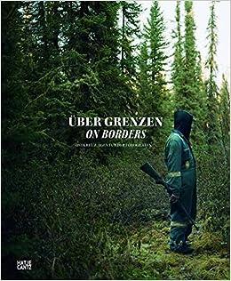 über Grenzen Amazonde Ostkreuz Agentur Der Fotografen Wolfgang