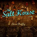 The Salt House: A Novel Audiobook by Lisa Duffy Narrated by Laurence Bouvard