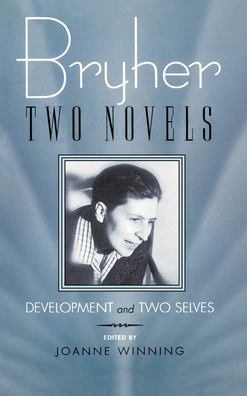 Read Online Bryher: Two Novels:  Development and Two Selves (Living Out: Gay and Lesbian Autobiographies) pdf epub