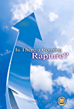 Is There a Coming Rapture?