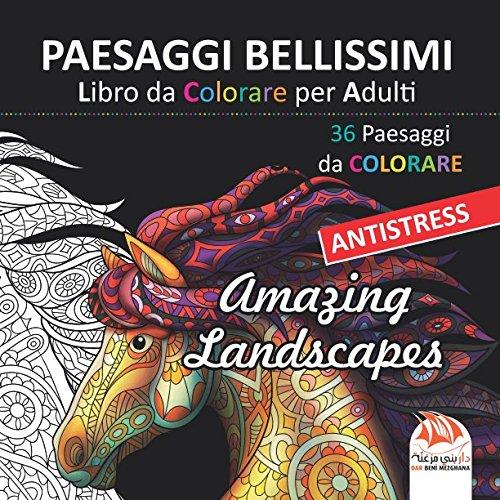 PAESAGGI BELLISSIMI - Libro da Colorare per Adulti: 36 Paesaggi da colorare - Anti-stress Copertina flessibile – 24 mar 2018 DAR BENI MEZGHANA Independently published 198064005X Art / Techniques / Color