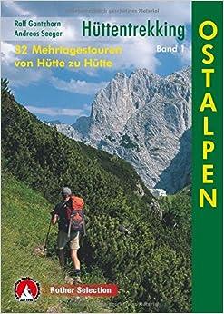 Hüttentrekking Band 1: Ostalpen: 32 Mehrtagestouren von Hütte zu Hütte