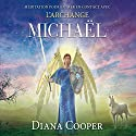 Méditation pour entrer en contact avec l'archange Michaël Audiobook by Diana Cooper Narrated by Catherine De Sève