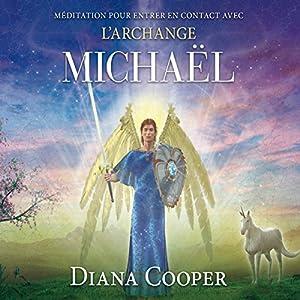 Méditation pour entrer en contact avec l'archange Michaël Audiobook