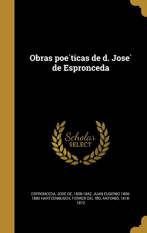 Obras Poe Ticas de D. Jose de Espronceda (Spanish Edition) ebook