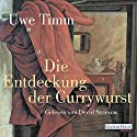 Die Entdeckung der Currywurst Audiobook by Uwe Timm Narrated by Devid Striesow