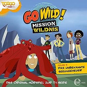 Das unbekannte Seeungeheuer (Go Wild - Mission Wildnis 5) Hörspiel