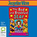 The Bed and Breakfast Star Audiobook by Jacqueline Wilson Narrated by Josie Lawrence