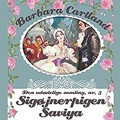 Sigøjnerpigen Saviya (Barbara Cartland - Den udødelige samling 3) | Barbara Cartland