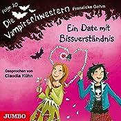 Ein Date mit Bissverständnis (Die Vampirschwestern 10) | Franziska Gehm