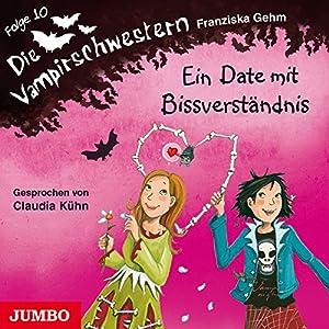 Ein Date mit Bissverständnis (Die Vampirschwestern 10) Hörbuch