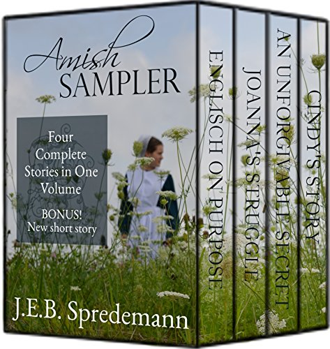 Amish SAMPLER: Four Complete Stories in One Volume with Bonus by [Spredemann, J.E.B.]