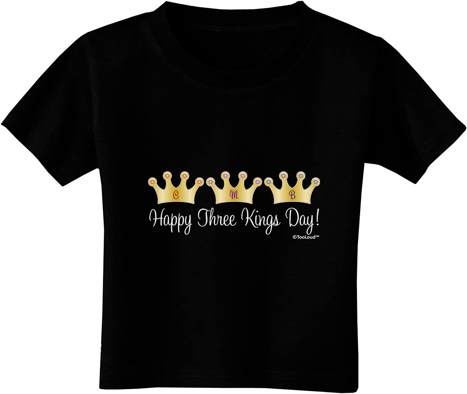 TOOLOUD Happy Three Kings Day 3 Crowns Toddler T-Shirt Dark
