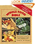 The Whole Food Bible: How to Select &...