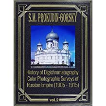 History of Digichromatography: Color Photographic Surveys of Russian Empire (1905 - 1915), vol. 2
