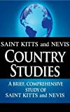 SAINT KITTS and NEVIS Country Studies: A