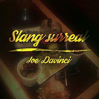 Slang Surreal By Joe Davinci On Amazon Music Amazon Com