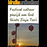 Festival cultuur gewijd aan God Shinto Jinja Torii (Dutch Edition)