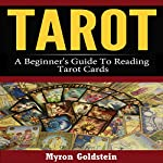 Tarot: A Beginner's Guide to Reading Tarot Cards | Myron Goldstein