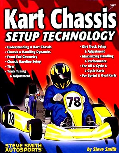 COMPLETE & UNABRIDGED RACING KART CHASSIS SETUP MANUAL - INCLUDES 2 & 4 cycle, Dirt Track, Asphalt Track, Ovall Track, Sprint, Torsional Flex, Handling, Weight Transfer, Front End, Caster, Camber, Toe Ackerman, Steering, Scrub, Tires.