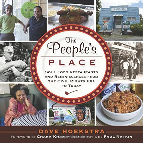 The People's Place: Soul Food Restaurants and Reminiscences from the Civil Rights Era to Today by Dave Hoekstra