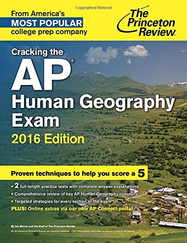Cracking the AP Human Geography Exam, 2016 Edition (College Test Preparation) (Nevada School Law For Teachers Study Guide)