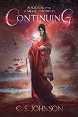 Continuing: An Epic Fantasy Adventure Series (The Starlight Chronicles Book 5) Kindle Edition