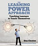 The Learning Power Approach: Teaching learners to teach themselves