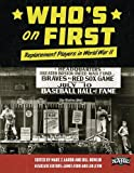 img - for Who's on First: Replacement Players in World War II (The SABR Digital Library) (Volume 26) book / textbook / text book