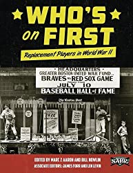 Who's on First: Replacement Players in World War II (The SABR Digital Library) (Volume 26)