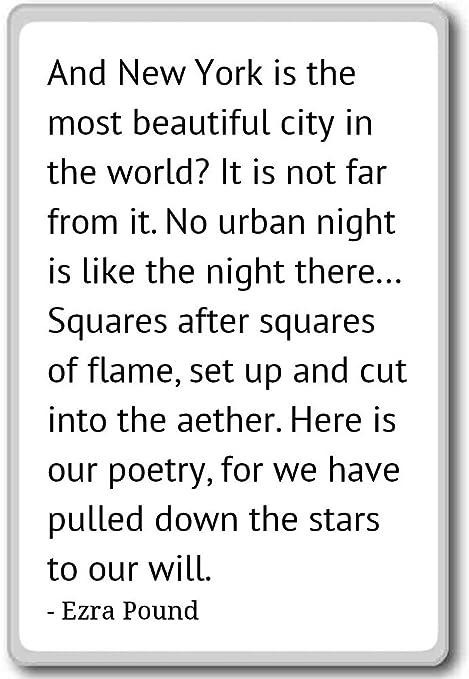 Y Nueva York es la más hermosa ciudad en la W... - Ezra Pound ...