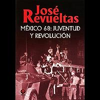 México 68. Juventud y revolución
