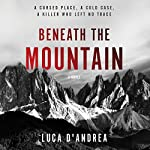 Beneath the Mountain: A Novel | Luca D'Andrea