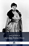 Delphi Collected Works of Baroness Emma Orczy US (Illustrated) (Delphi Series Six Book 24)