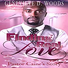 Finding Real Love: Pastor Caine's Story Audiobook by Genevieve Woods Narrated by William Butler