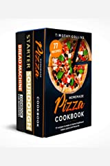 How To Bake Pizza At Home: 3 books in 1: 77 recipes (x3) to make sourdough pizza and bread Kindle Edition