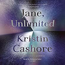 Jane, Unlimited Audiobook by Kristin Cashore Narrated by Rebecca Soler