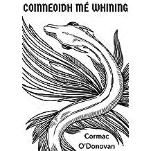 Coinneoidh mé whining (Irish Edition)