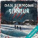 Terreur | Livre audio Auteur(s) : Dan Simmons Narrateur(s) : Benoît Allemane