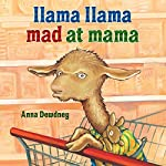 Llama Llama Mad at Mama | Anna Dewdney