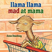 Llama Llama Mad at Mama Audiobook by Anna Dewdney Narrated by Anna Dewdney